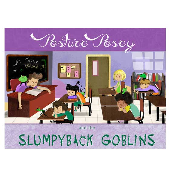 Posture Posey and the Slumpyback Goblins